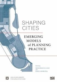 SHAPING CITIES. EMERGING MODELS OF PLANNING PRACTICE