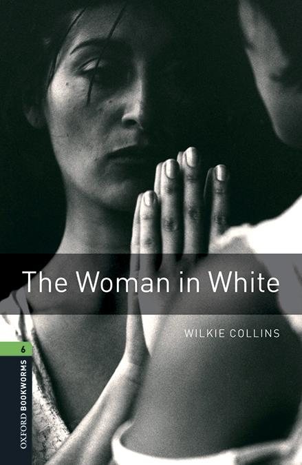 OXFORD BOOKWORMS LIBRARY 6. THE WOMAN IN WHITE MP3 PACK
