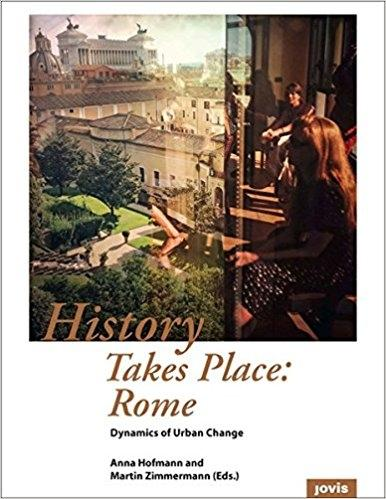 HISTORY TAKES PLACE: ROME. DYNAMICS OF URBAN CHANGE