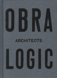 OBRA ARCHITECTS LOGIC, SELECTED PROJECTS 2003-2016 .