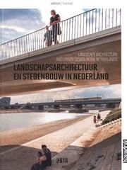 LANDSCAPE ARCHITECTURE AND URBAN DESIGN IN THE NETHERLANDS 2016