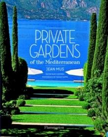 PRIVATE GARDENS OF THE MEDITERRANEAN. .