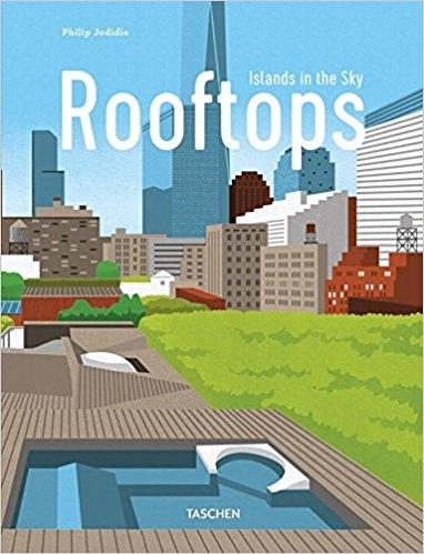 URBAN ROOFTOPS. ISLANDS IN THE SKY. JARDINES EN AZOTEAS