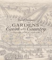 GARDENS - COURT AND COUNTRY. ENGLISH DESIGN 1630-1730