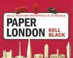 PAPER LONDON. BUILD YOUR OWN METROPOLIS IN 20 MODELS