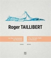 TAILLIBERT: ROGER TAILLIBERT. THE OLYMPIC PARK IN MONTREAL. SKETCHES