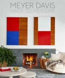 DAVIS: MADE TO MEASURE. MEYER DAVID, ARCHITECTURE AND INTERIORS.