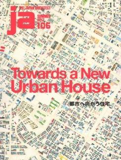 JA Nº 106. TOWARDS ANEW URBAN HOUSE