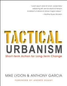 TACTICAL URBANISM : SHORT-TERM ACTION FOR LONG-TERM CHANGE