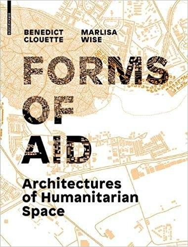 FORMS OF AID ARCHITECTURES OF HUMANITARIAN SPACE