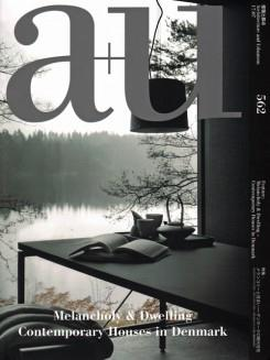 A+U Nº 562. MELANCHOLY & DWELLING. CONTEMPORARY HOUSES IN DENMARK