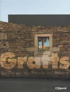 GRAFTS, THE OLD AND THE NEW IN ARCHITECTURE
