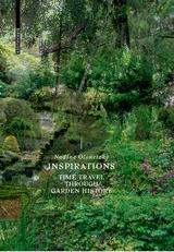 INSPIRATIONS. TIME TRAVEL THROUGH GARDEN HISTORY