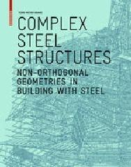 "COMPLEX STEEL STRUCTURES ""NON-ORTHOGONAL GEOMETRIES IN BUILDING WITH STEEL"""