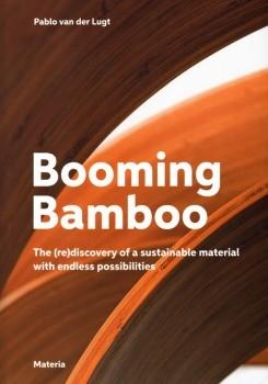 BOOMING BAMBOO. THE REDISCOVERY OF A SUSTAINABLE MATERIAL WITH ENDLESS POSSIBILITIES