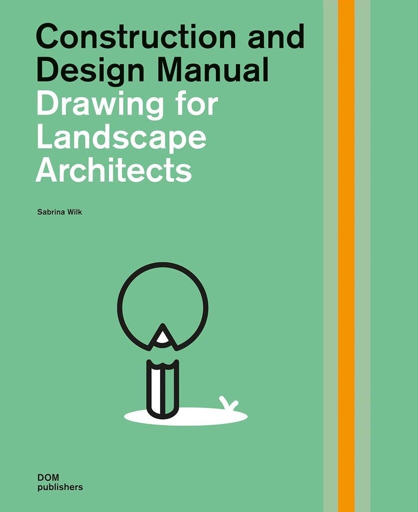 CONSTRUCTION AND DESIGN MANUAL. DRAWING FOR LANDSCAPE ARCHITECTS.
