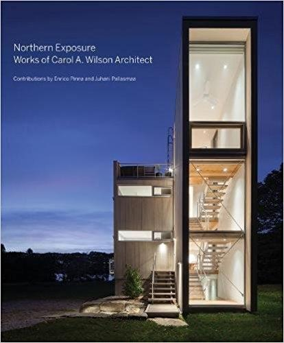 WILSON: NORTHERN EXPOSURE. WORKS OF CAROL A. WILSON ARCHITECT