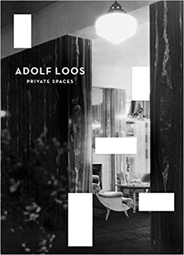 LOOS: ADOLF LOOS  PRIVATE SPACES