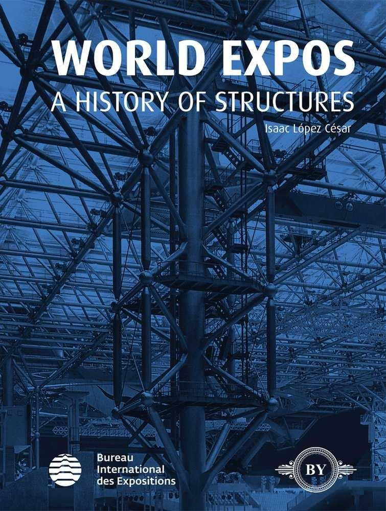 WORLD EXPOS. A HISTORY OF STRUCTURES
