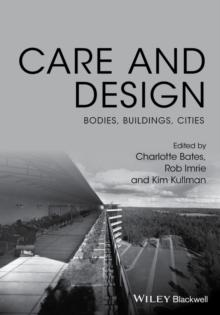 CARE AND DESIGN. BODIES, BUILDINGS, CITIES