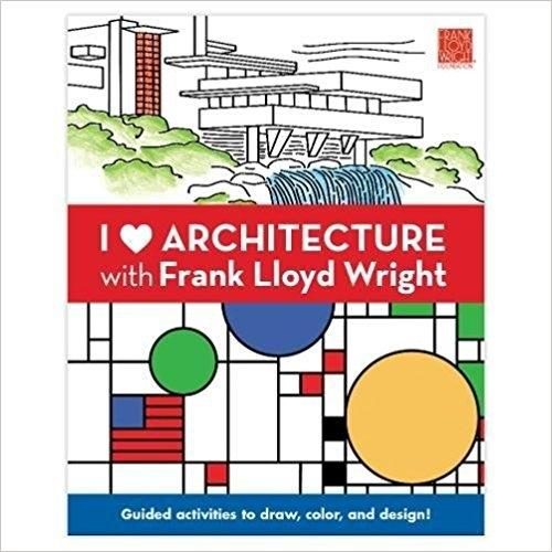 WRIGHT: I HEART ARCHITECTURE WITH FRANK LLOYD WRIGHT