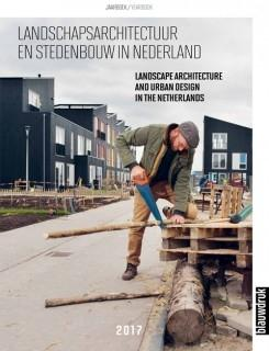 LANDSCAPE ARCHITECTURE AND URBAN DESIGN IN THE NETHERLANDS 2017