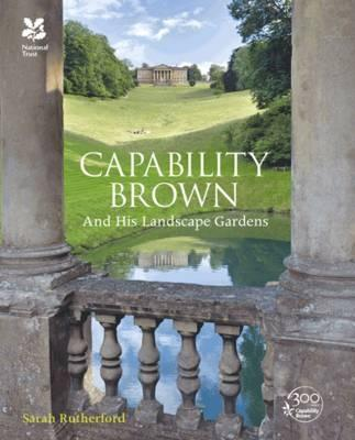CAPABILITY BROWN AND HIS LANDSCAPES GARDENS