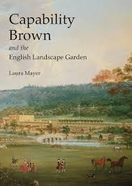 CAPABILITY BROWN AND THE ENGLISH LANDSCAPE GARDEN *.