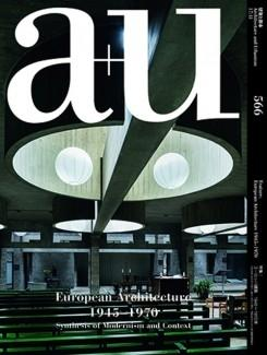 A+U Nº 566. EUROPEAN ARCHITECTURE 1945- 1970. SYNTHESIS OF MODERNISM AND CONTEXT