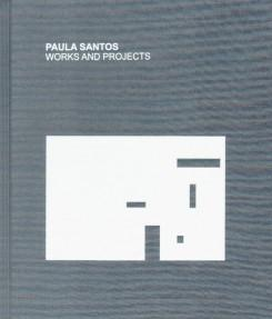 SANTOS: PAULA SANTOS WORKS AND PROJECTS