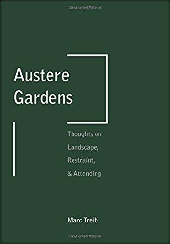 AUSTERE GARDENS. THOUGHTS ON LANDSCAPE, RESTRAIT & ATTENDING