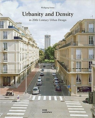 URBANITY AND DENSITY IN 20TH- CENTURY URBAN DESIGN