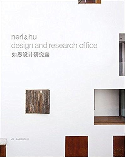 NERI & HU: DESIGN AND RESEARCH OFFICE. WORKS AND PROJECTS