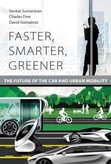 FASTER, SMARTER, GREENER. THE FUTURE OF THE CAR AND URBAN MOBILITY