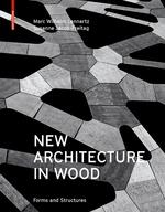 NEW ARCHITECTURE IN WOOD. FORMS AND STRUCTURES