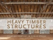 HEAVY TIMBER STRUCTURES : CREATING COMFORT IN PUBLIC SPACES