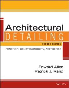"ARCHITECTURAL DETAILING ""FUNCTION, CONSTRUCTIBILITY, AESTHETICS"""