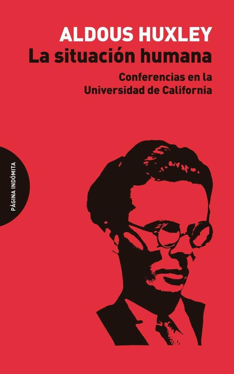 "LA SITUACIÓN HUMANA ""CONFERENCIAS EN LA UNIVERSIDAD DE CALIFORNIA"""