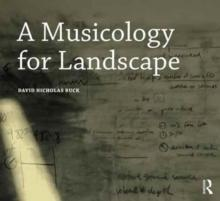A MUSICOLOGY FOR LANDSCAPE