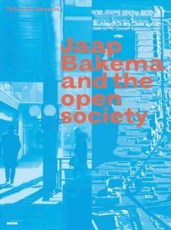 BAKEMA: JAAP BAKEMA AND THE OPEN SOCIETY.