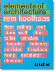 REM KOOLHAAS ELEMENTS OF ARCHITECTURE (IN)