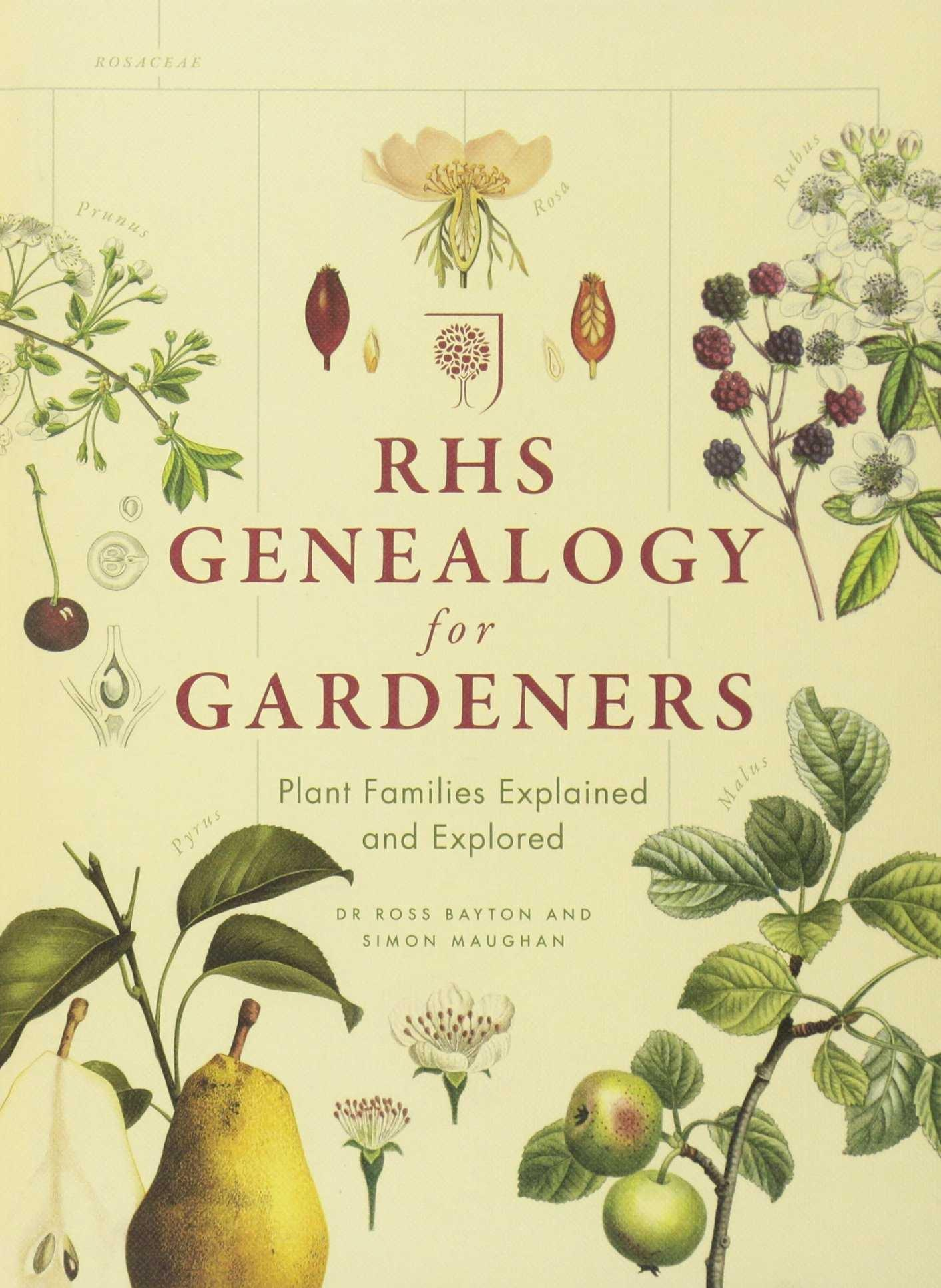 RHS GENEALOGY FOR GARDENERS. PLANT FAMILIES EXPLORED AND EXPLAINED