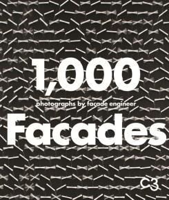 1000 FACADES. PHOTOGRAPHS BY FACADE ENGINEER