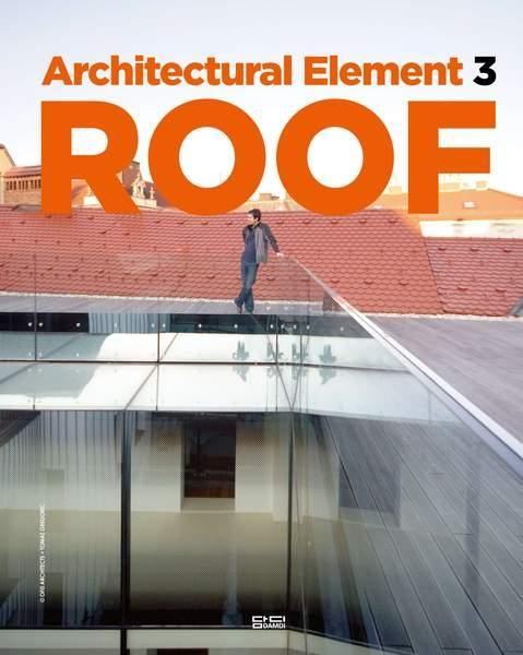 ARCHITECTURAL ELEMENT 3. ROOF.