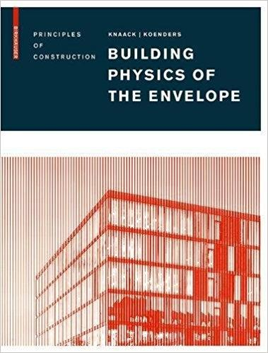 BUILDING PHYSICS OF THE ENVELOPE. PRINCIPLES OF CONSTRUCTION