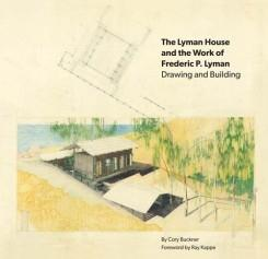 LYMAN: LYMAN HOUSE AND THE WORK OF FREDERIC P. LYMAN. DRAWING AND BUILDING