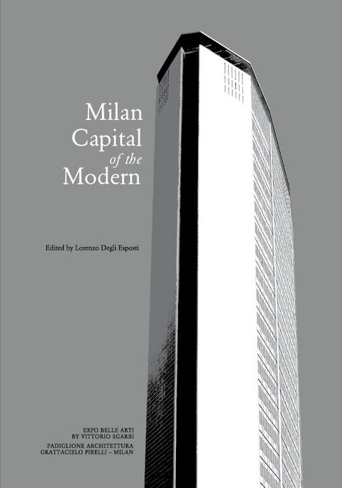 MILAN, CAPITAL OF THE MODERN