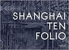 "SHANGHAI TEN FOLIO ""AAVS SHANGHAI SUMMER SCOOL"""