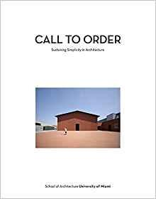 "CALL TO ORDER ""SUSTAINING SIMPLICITY IN ARCHITECTURE"""