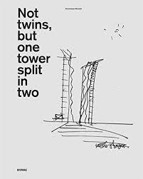 NOT TWINS, BUT ONE TOWER SPLIT IN TWO: NOT TWINS, BUT ONE TOWER SPLIT IN TWO